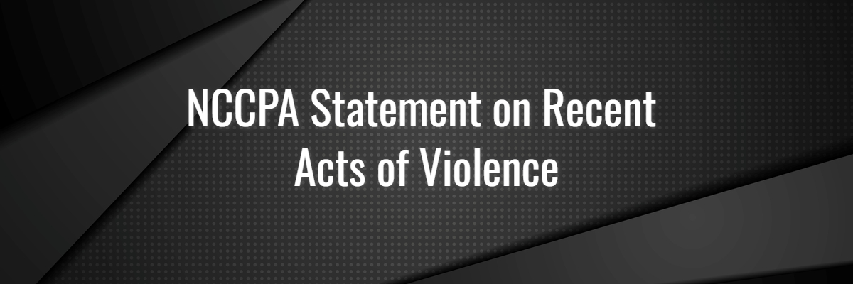 NCCPA Statement of Recent Acts of Violence